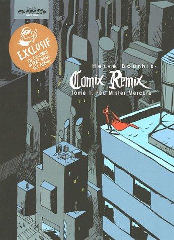 Comix Remix, Tome 1 : Feu Mister Mercure