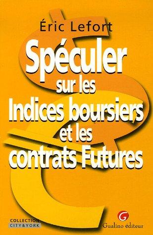 Spéculer sur les Indices boursiers et les contrats Futures
