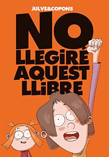 No llegiré aquest llibre: XIV Premio de Literatura Infantil Atrapallibres
