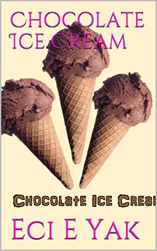 Chocolate Ice Cream (English Edition)