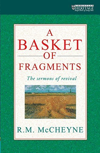 A Basket of Fragments: The sermons of revival by R. M. McCheyne (2001-09-21) par R. M. McCheyne