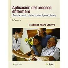 Aplicaci??n del proceso enfermero: Fundamento del razonamiento cl??nico (Spanish Edition) by Rosalinda Alfaro-LeFevre MSN RN ANEF (2014-03-06)