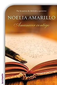 Amanecer contigo (Romantica Contemporanea) de [Amarillo, Noelia]