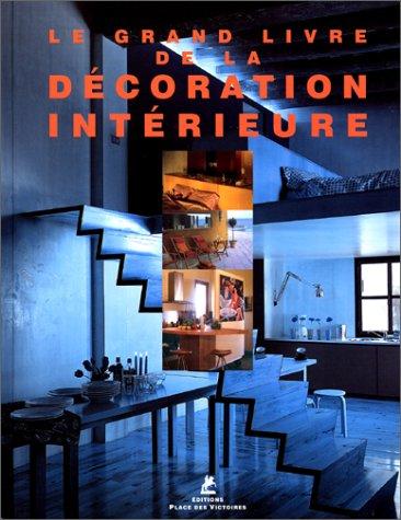 GRAND LIVRE DE LA DECORATION INTERIEURE par Collectif