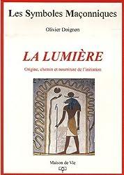 La lumière : Origine, chemin et nourriture de l'initiation