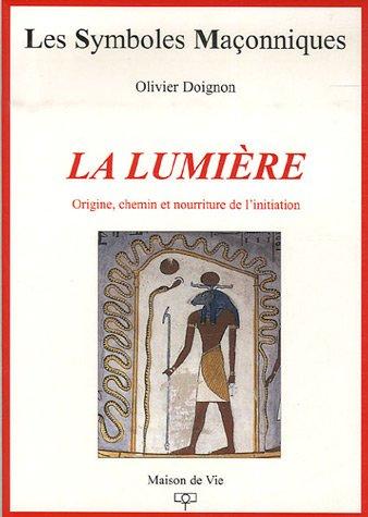 La lumière : Origine, chemin et nourriture de l'initiation par Olivier Doignon