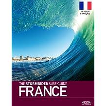 The Stormrider Surf Guide France - Version Français (Stormrider Surf Guides)