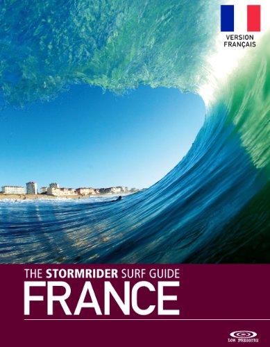 The Stormrider Surf Guide France - Version Français (Stormrider Surf Guides) par Bruce Sutherland, Bruno Morand, Olivier Servaire, Antony  Colas