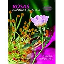Rosas de Aragón y tierras vecinas: 2ª edición corregida (Monografías de Botánica Ibérica)