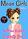MEAN GIRLS - Book 2: Bullies!: Books for Girls Aged 9-12