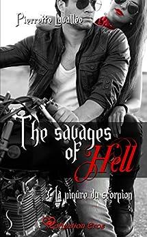 La piqûre du scorpion: The savages of Hell, T3 par [Lavallée, Pierrette]