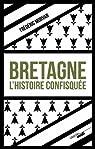 Bretagne, l'histoire confisquée par Morvan (II)