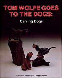 Tom Wolfe Goes to the Dogs: Dog Carving