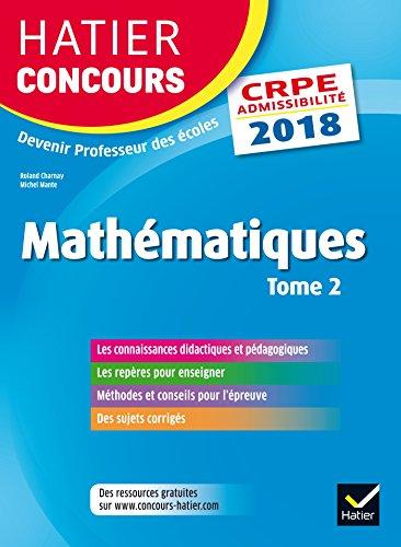 Hatier Concours CRPE 2018 - Mathématiques Tome 2 - Epreuve écrite d'admissibilité
