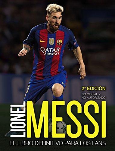 Lionel Messi: El libro definitivo para los fans. Segunda edición (Libros Singulares) por Mike Perez