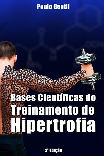 Bases Científicas do Treinamento de Hipertrofia (Portuguese Edition) por Paulo Gentil