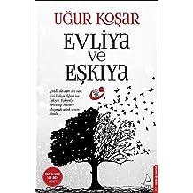 Evliya ve Eskiya: Icinde iki ayri ses var; biri Evliya digeri Eskiya. Eskiyayi susturup huzura ulasmak senin elinde