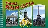 Radweg Berlin-Leipzig: Mit Innenstadtplänen Berlin, Lutherstadt Wittenberg, Leipzig. Maßstab 1:50.000. (Radfernwege)