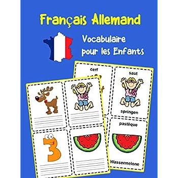Français Allemand Vocabulaire pour les Enfants: Apprenez 200 premiers mots de base