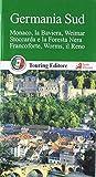 Germania sud. Monaco, la Baviera, Weimar, Stoccarda e la Foresta Nera, Francoforte, Worms, il Reno. Con guida alle informazioni pratiche