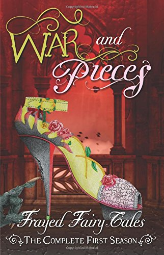war-and-pieces-the-complete-first-season-volume-1-frayed-fairy-tales