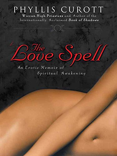 The Love Spell: An Erotic Memoir of Spiritual Awakening (English Edition)