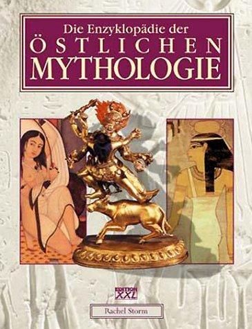 Die Enzyklopädie der östlichen Mythologie