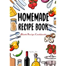 Homemade Recipe Book: Blank Recipe Cookbook, 7 x 10, 100 Blank Recipe Pages