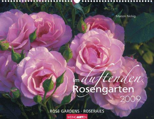 Weingarten-Kalender Im duftenden Rosengarten 2009