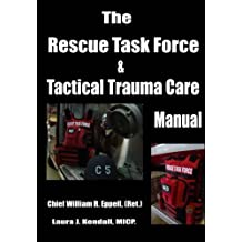 The Rescue Task Force Concept & Tactical Trauma Care Manual: For First Responders