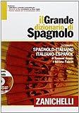 Il Grande dizionario di spagnolo. Dizionario spagnolo-italiano, italiano-spagnolo. Con DVD-ROM. Con aggiornamento online
