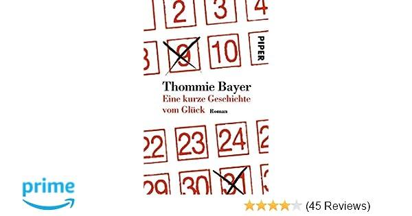 Eine kurze Geschichte vom GlückThommie Bayer 9783492252997
