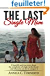 The Last Single Mom: A heartfelt and...