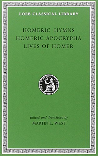 Homeric Hymns: WITH Homeric Apocrypha AND Lives of Homer (Loeb Classical Library) par Martin L West