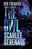 The Owl: Scarlet Serenade (Owl Thriller, Band 2)