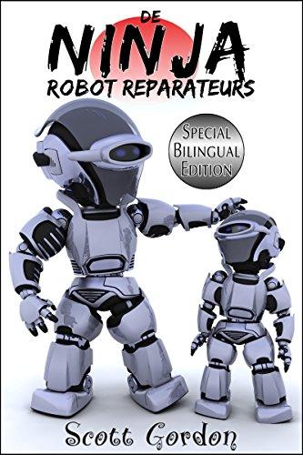 De Ninja Robot Reparateurs: Special Bilingual Edition (Dutch ...
