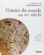 Histoire du monde au XVe siècle de Patrick Boucheron
