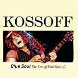 Blue Soul/the Best of Paul Kossoff (Remastered)