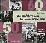 Petits métiers dans les années 1950 et 1960 : Souvenirs d'enfance...