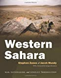Western Sahara: War, Nationalism, and Conflict Irresolution (Syracuse Studies on Peace and Conflict Resolution) by Stephen Zunes (2010-08-04)