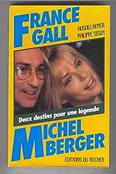 France Gall, Michel Berger : Deux destins pour une légende