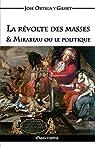 La Revolte Des Masses & Mirabeau Ou Le Politique par Ortega y Gasset