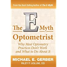 The E-Myth Optometrist by Michael E. Gerber (2011-04-27)