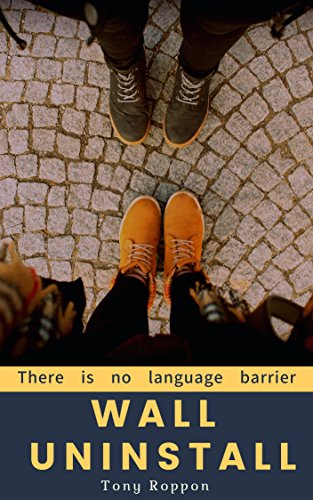 Wall Uninstall: There is no language barrier (The Uninstall Book 2) (English Edition)