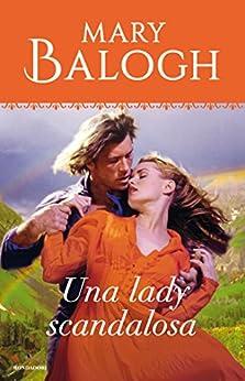 Una lady scandalosa (I Romanzi Oro) (Saga Bedwyn Vol. 3) di [Balogh, Mary]