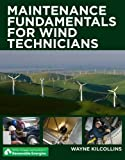 Maintenance Fundamentals for Wind Technicians (Delmar, Cengage Learning Series in Renewable Energies)