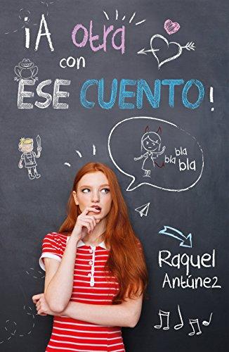 Descargar Libro ¡A otra con ese cuento! de Raquel Antúnez