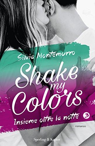 Shake my colors - 3. Insieme oltre la notte