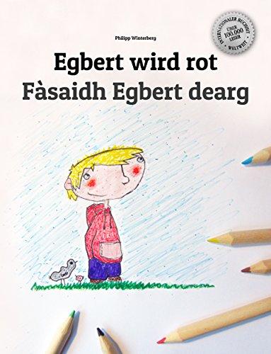 Egbert wird rot/Fàsaidh Egbert dearg: Kinderbuch Deutsch-Schottisch/Schottisches Gälisch (zweisprachig/bilingual)