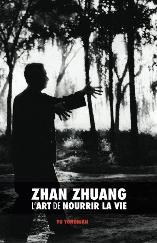 Zhan Zhuang : l'Art de Nourrir la Vie